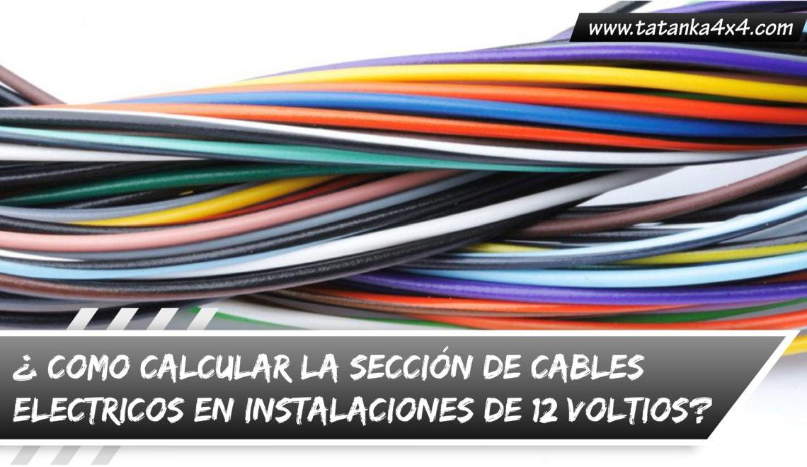 Como calcular la sección de los cables electricos en instalaciones de 12 voltios