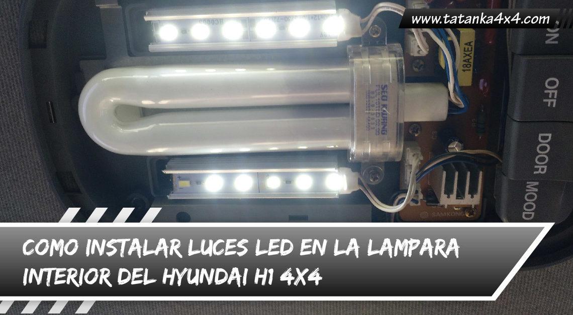 Como Instalar luces LED en la lampara interior del Hyundai H1